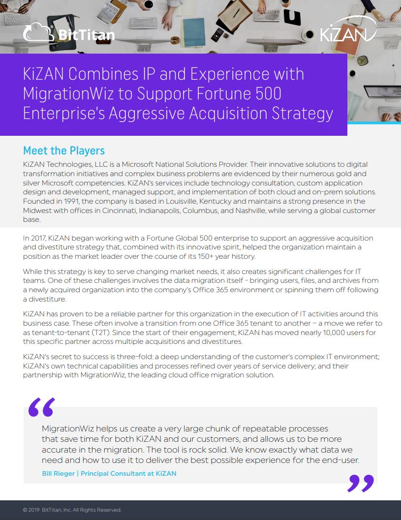 KiZAN Combines IP and Experience with MigrationWiz to Support Fortune 500 Enterprise's Aggressive Acquisition Strategy